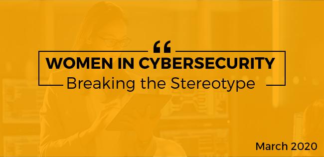 Women in Cybersecurity Breaking the Stereotrype
